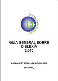 imagen Guía general sobre la dislexia 2010. Dislexia en positivo