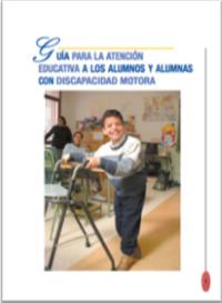 imagen MOVILIDAD REDUCIDA -Guía para la atención educativa a los alumnos y alumnas con discapacidad motora