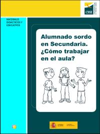 Imagen Guia Alumnado sordo en Secundaria. ¿Cómo trabajar en el aula?
